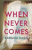 When Never Comes, Barbara Davis