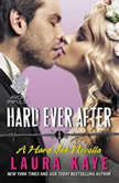Hard Ever After A Hard Ink Novella, Laura Kaye