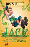 Jack: The True Story of Jack and the Beanstalk, Liesl Shurtliff