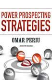 Power Prospecting Strategies, Omar Periu
