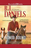 Honor Bound, B.J. Daniels