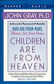 Children are from Heaven, John Gray