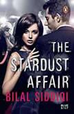 The Stardust Affair, Bilal Siddiqi