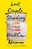 Last Couple Standing A Novel, Matthew Norman