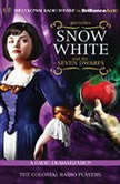Snow White and the Seven Dwarfs A Radio Dramatization, Brothers Grimm