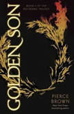 Golden Son Book II of the Red Rising Trilogy, Pierce Brown
