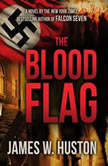 The Blood Flag, James W. Huston