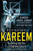 Becoming Kareem Growing Up On and Off the Court, Kareem Abdul-Jabbar