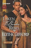 Taken by the Border Rebel, Blythe Gifford