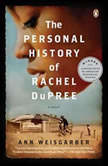 The Personal History of Rachel DuPree, Ann Weisgarber