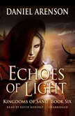 Echoes of Light Kingdoms of Sand, Book 6, Daniel Arenson