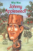 Who Was Johnny Appleseed?, Joan Holub