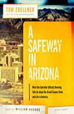 A Safeway in Arizona What the Gabrielle Giffords Shooting Tells Us about the Grand Canyon State and Life in America, Tom Zoellner