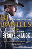 Stroke of Luck Sterling's Montana, B.J. Daniels