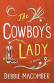 The Cowboy's Lady: A Novel, Debbie Macomber