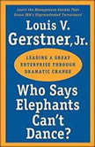 Who Says Elephants Can't Dance?, Louis V. Gerstner, Jr.