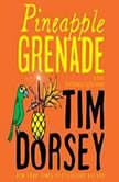 Pineapple Grenade, Tim Dorsey