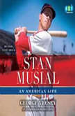 Stan Musial An American Life, George Vecsey