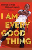 I Am Every Good Thing, Derrick Barnes