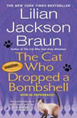The Cat Who Dropped a Bombshell, Lilian Jackson Braun