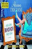Rococo, Adriana Trigiani