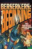 Berserkers The Beginning, Fred Saberhagen
