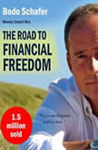The Road to Financial Freedom: Earn Your First Million in Seven Years, Bodo Schafer