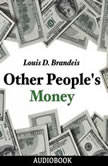 Other People's Money, Louis D. Brandeis