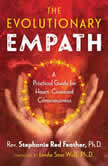 The Evolutionary Empath A Practical Guide for Heart-Centered Consciousness, Rev. Stephanie Red Feather