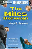 The Miles Between, Mary E. Pearson