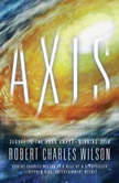 Axis, Robert Charles Wilson