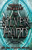 The Silver Hand The Song of Albion series, Book 2, Stephen R. Lawhead