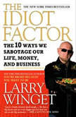 People Are Idiots and I Can Prove It! The 10 Ways You Are Sabotaging Yourself and How You Can Overcome Them, Larry Winget