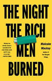 The Night the Rich Men Burned, Malcolm Mackay