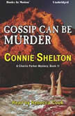 Gossip Can Be Murder, Connie Shelton