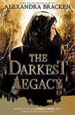 The Darkest Legacy, Alexandra Bracken