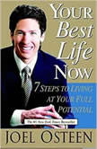 Your Best Life Now 7 Steps to Living at Your Full Potential, Joel Osteen