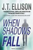When Shadows Fall, J. T. Ellison