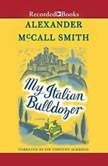 My Italian Bulldozer, Alexander McCall Smith