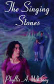The Singing Stones, Phyllis A. Whitney