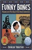 Funny Bones: Posada and His Day of the dead Calaveras, Duncan Tonatiuh