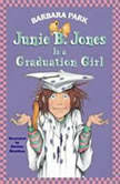 Junie B. Jones Is a Graduation Girl Junie B. Jones #17, Barbara Park