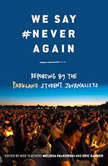We Say #NeverAgain: Reporting by the Parkland Student Journalists, Melissa Falkowski