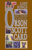 Lost Songs The Hidden Stories: Book 5 of Maps in a Mirror, Orson Scott Card