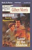 Land Of The Shadow, Gilbert Morris