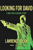 Looking for David A Matthew Scudder Story, Lawrence Block
