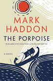 The Porpoise A Novel, Mark Haddon