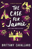 The Case for Jamie, Brittany Cavallaro