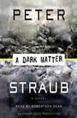 A Dark Matter, Peter Straub