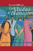 Viudas de Blanco, Las, David Martin del Campo